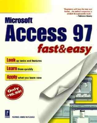 Access 97: Fast & Easy (Fast & Easy  by  Patrice-Anne Rutledge