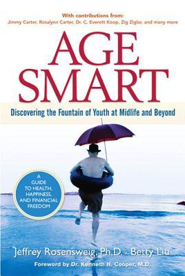 Age Smart: Discovering the Fountain of Youth at Midlife and Beyond, Adobe Reader  by  Jeffrey Rosensweig