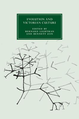 Evolution and Victorian Culture  by  Bernard V. Lightman
