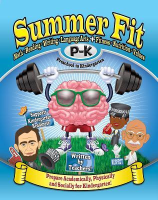 Summer Fit, Preschool to Kindergarten: Exercises for the Brain and Body While Away from School  by  Kelly Terrill