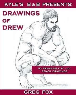 Kyles B&b Presents: Drawings of Drew  by  Greg Fox