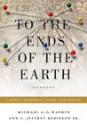 To the Ends of the Earth: Calvin's Missional Vision and Legacy (Refo500)