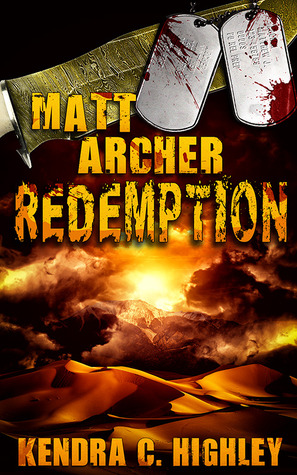 Matt Archer: Redemption by Kendra C. HIghley