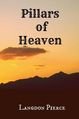 Pillars of Heaven  by  Langdon Pierce