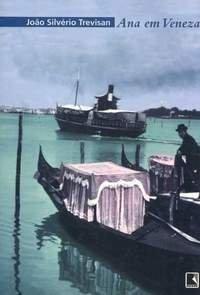 Ana em Veneza João Silvério Trevisan