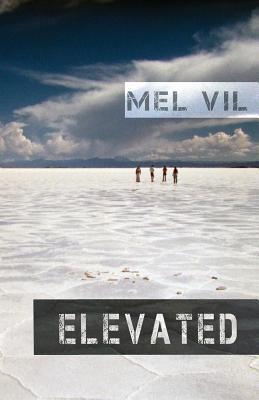 Elevated: An Anthology of Short Stories Mel Vil
