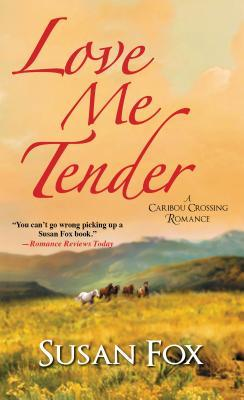 Love Me Tender by Susan  Fox