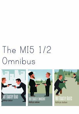The Mi5 1/2 Omnibus by Kathryn Judson