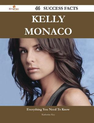 Kelly Monaco 44 Success Facts - Everything You Need to Know about Kelly Monaco  by  Katherine Key