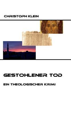Gestohlener Tod  by  Christoph Klein