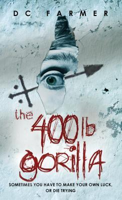 The 400lb. Gorilla by DC Farmer