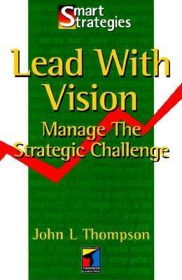 Lead with Vision  by  John L. Thompson