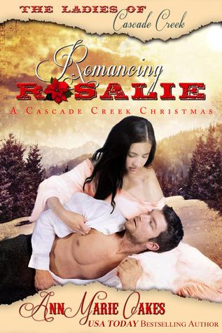 Romancing Rosalie - A Cascade Creek Christmas (Historical Western Romance)