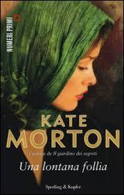Una lontana follia Kate Morton