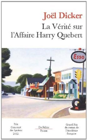 La vérité sur l'affaire Harry Quebert (Joël Dicker)