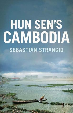 Hun Sen's Cambodia by Sebastian Strangio