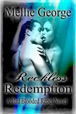 Reckless Redemption (Bad Blooded Rebel, #5)