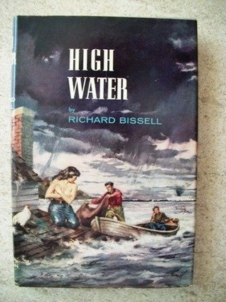 High Water  by  Richard Pike Bissell