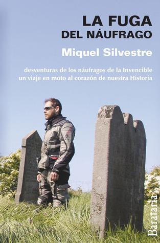 La fuga del náufrago  by  Miquel Silvestre
