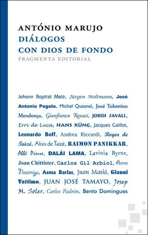 Diálogos con Dios de fondo  by  António Marujo