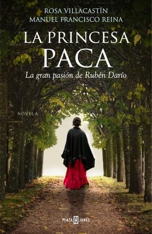 La princesa Paca - Rosa Villacastín /Manuel Francisco Reina