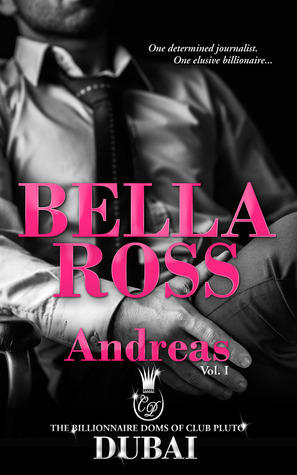 Andreas - Dubai: Vol I (The Billionaire Doms of Club Pluto, #1)