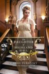 The Daughter of Highland Hall: A Novel (Edwardian Brides)