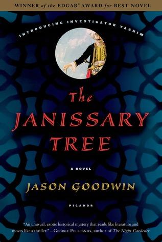 The Janissary Tree (Yashim the Eunuch #1) - Jason Goodwin