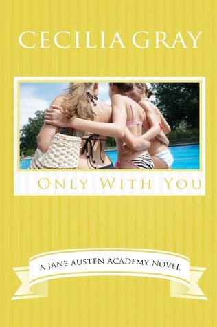 Only With You (The Jane Austen Academy)