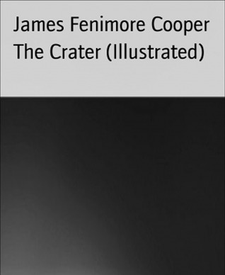 The Crater (Illustrated)-xled  by  James Fenimore Cooper