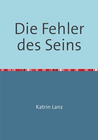 Die Fehler des Seins: Meine Reise Katrin Lanz