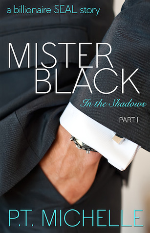 Mister Black (In the Shadows #1) - P.T. Michelle