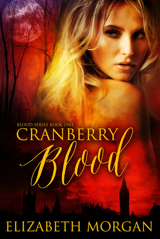 Cranberry Blood (Blood, #1) Elizabeth Morgan