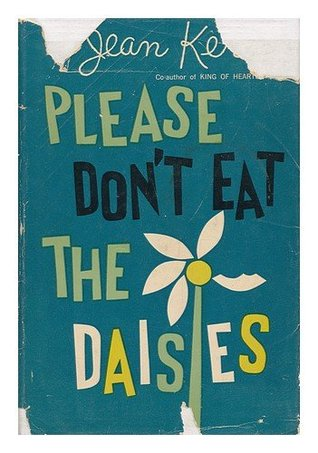 PLEASE DONT EAT THE DAISIES By JEAN KERR 1957  by  Jean Kerr