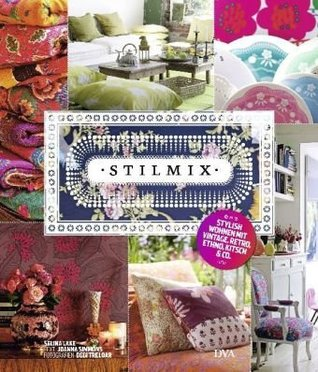Stilmix -: Stylish wohnen mit Vintage, Retro, Ethno, Kitsch & Co.  by  Selina Lake