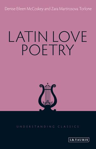 Latin Love Poetry  by  Denise McCoskey