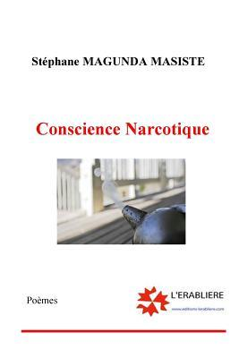Conscience Narcotique  by  Stephane Magunda Masiste