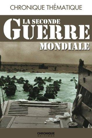 Chronique de la Seconde Guerre mondiale  by  Éditions Chronique