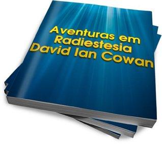 Aventuras em Radiestesia  by  David Ian Cowan