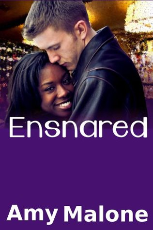 Ensnared  by  Amy Malone