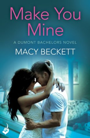 Make You Mine: Dumont Bachelors 1