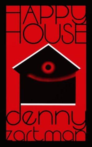 Happy House Denny Zartman