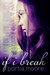 If I Break (If I Break, #1) by Portia Moore