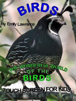 Birds - the Wonderful World of the Birds - Touch Screen for Kids  by  Emily Lawrence