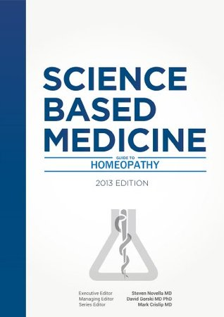 Science-Based Medicine Guide to Homeopathy Steven Novella