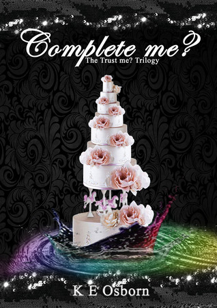 Complete Me? (The Trust Me? Trilogy, #3.5)