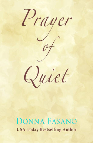 Prayer of Quiet by Donna Fasano