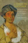 Gathering Together: The Shawnee People Through Diaspora and Nationhood, 16001870  by  Sami Lakomaki (Lakomaki)