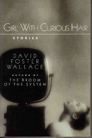 Girl With Curious Hair Stories David Foster Wallace