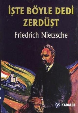 İşte Böyle Dedi Zerdüşt Friedrich Nietzsche
